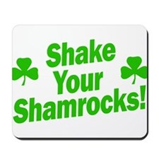 Shake Your Shamrocks Mousepad