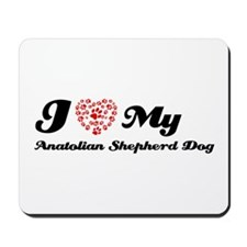 I love my Anatolian Shepherd Mousepad