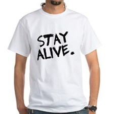 Stay Alive Shirt
