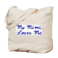My Mimi Loves Me! (Blue) Tote Bag