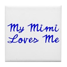 My Mimi Loves Me! (Blue) Tile Coaster