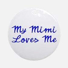 My Mimi Loves Me! (Blue) Ornament (Round)