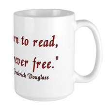 """Once you learn to read..."" Douglass Mug"