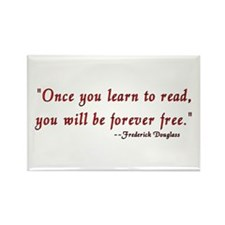 """""""Once you learn to read..."""" Douglass Rectangle Mag"""