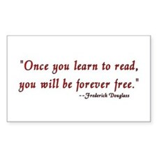 """""""Once you learn to read..."""" Douglass Decal"""