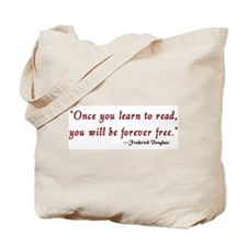 """""""Once you learn to read..."""" Douglass Tote Bag"""