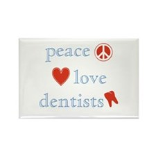 Peace, Love and Dentists Rectangle Magnet