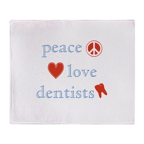Peace, Love and Dentists Throw Blanket