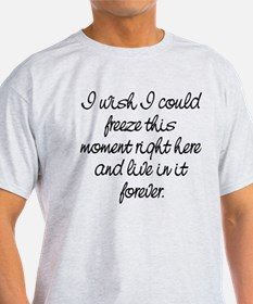I Wish I Could Freeze This Moment T-Shirt