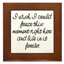 I Wish I Could Freeze This Moment Framed Tile