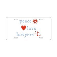 Peace, Love and Lawyers Aluminum License Plate