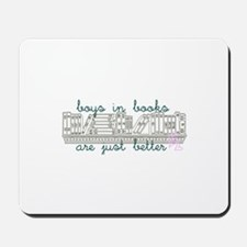 Boys in Books are Better Mousepad