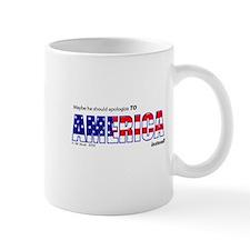 Don't Apologize for U.S. Small Mug