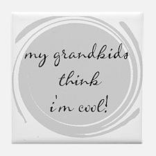 My Grandkids think I'm Cool Tile Coaster