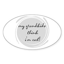 My Grandkids think I'm Cool Oval Bumper Stickers