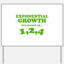 Exponential Growth Yard Sign