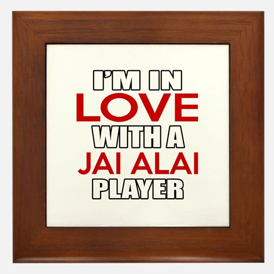 I Am In Love With Jai Alai Player Framed Tile