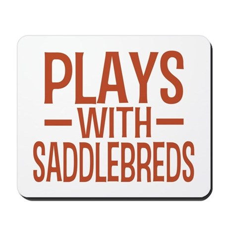 PLAYS Saddlebreds Mousepad