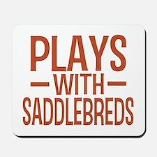 PLAYS Saddlebreds Mousepad