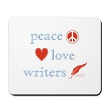 Peace, Love and Writers Mousepad