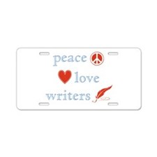 Peace, Love and Writers Aluminum License Plate