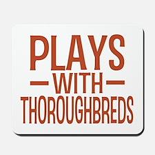 PLAYS Thoroughbreds Mousepad