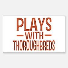 PLAYS Thoroughbreds Sticker (Rectangle)