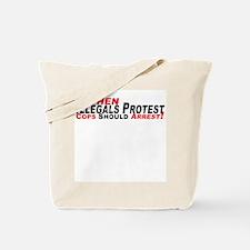 Illegals, Cops Should Arrest  Tote Bag