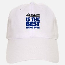 Sarcasm is the best thing ever Baseball Baseball Cap