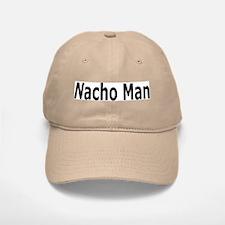 Nacho Man is Macho Baseball Baseball Cap