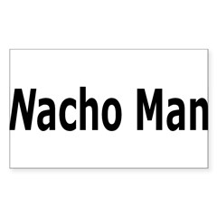 Nacho Man is Macho Rectangle Decal