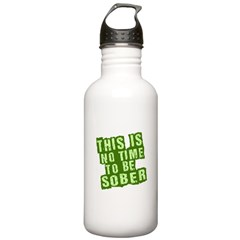 This Is No Time To Be Sober Water Bottle