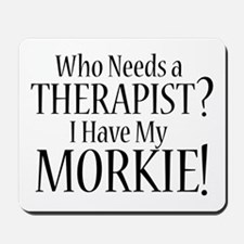 THERAPIST Morkie Mousepad