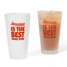 Sarcasm is the best thing ever Drinking Glass