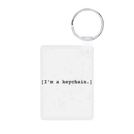 I'm a keychain Aluminum Photo Keychain