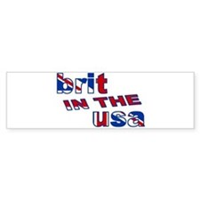 Brit in the USA Bumper Sticker
