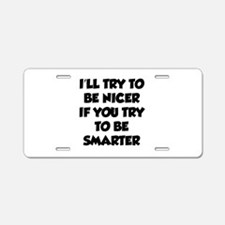Be Smarter Aluminum License Plate