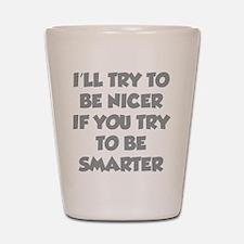 Be Smarter Shot Glass