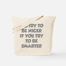 Be Smarter Tote Bag