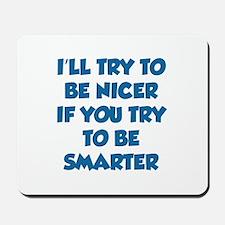 Be Smarter Mousepad