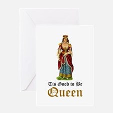 Tis Good to be Queen Greeting Card