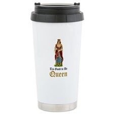 Tis Good to be Queen Travel Coffee Mug