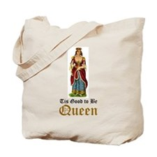 Tis Good to be Queen Tote Bag