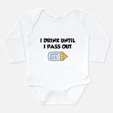 I Drink Until I Pass Out Long Sleeve Infant Bodysu
