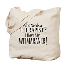 THERAPIST Weimaraner Tote Bag