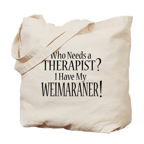 THERAPIST Weimaraner Tote Bag