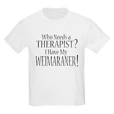 THERAPIST Weimaraner T-Shirt