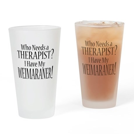 THERAPIST Weimaraner Drinking Glass