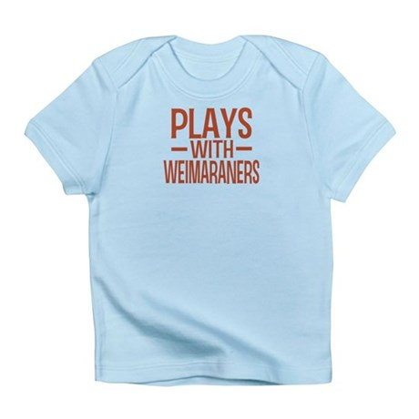 PLAYS Weimaraners Infant T-Shirt