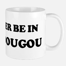 Rather be in Ouagadougou Mug